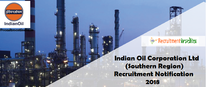 IOCL Southern Region Trade Apprentice Recruitment 2018