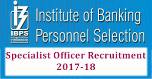 IBPS SO Recruitment 2017 – Apply Online IBPS 1315 Specialist Officers Vacancies