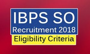 IBPS SO Recruitment 2018