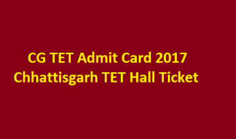 CG TET Admit Card 2018 – Download Chhattisgarh TET Call Letter & Exam Date