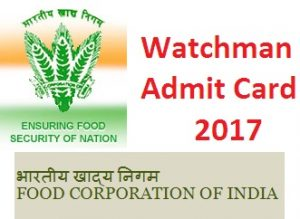 FCI Haryana Watchman Admit Card 2017