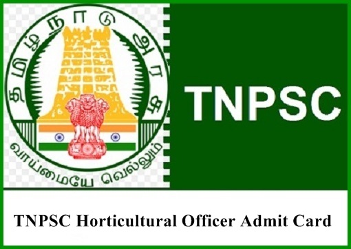 TNPSC Horticultural Officer Admit Card