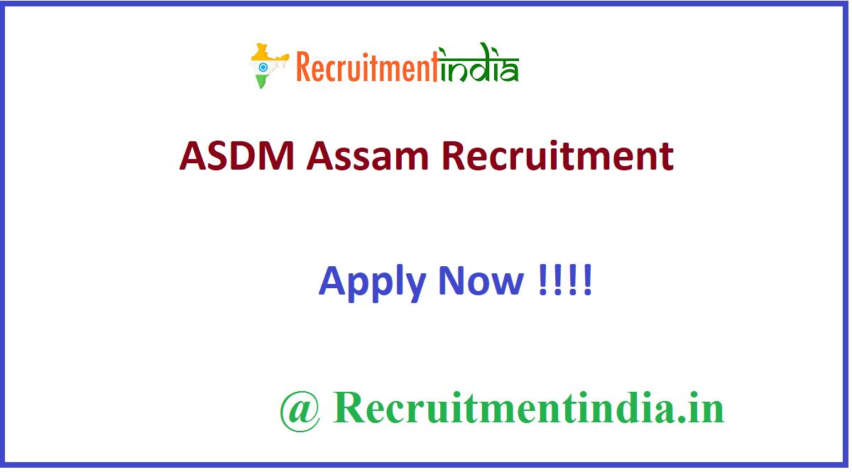 ASDM Assam Recruitment