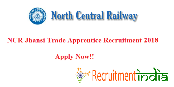NCR Jhansi Trade Apprentice Recruitment 2018