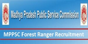 MPPSC Forest Ranger Recruitment