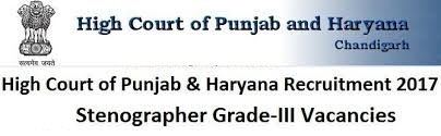 Punjab & Haryana High Court Stenographer Grade III Recruitment