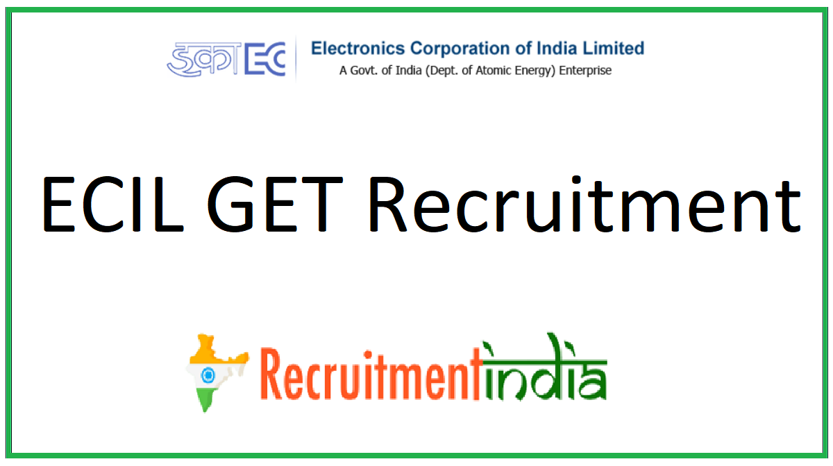 ECIL GET Recruitment