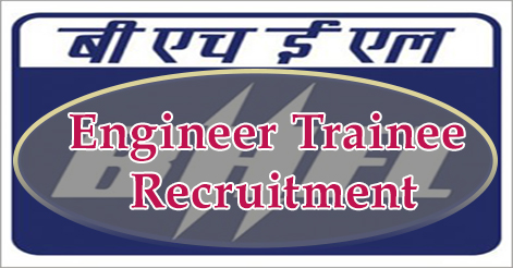 BHEL Engineer Trainee Recruitment