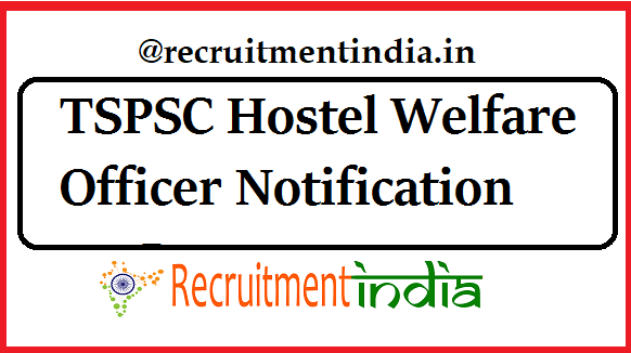 TSPSC Hostel Welfare Officer Notification