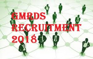 GMRDS Recruitment 2018