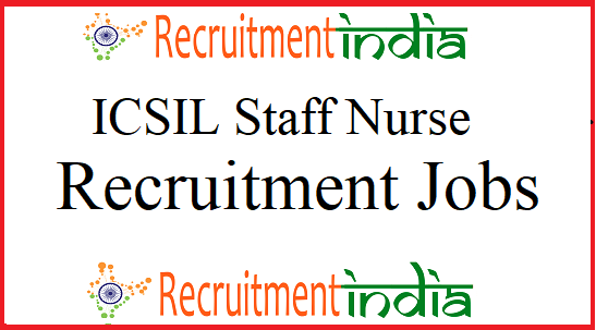 ICSIL Staff Nurse Recruitment