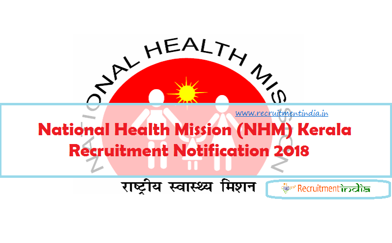 NHM Kerala Recruitment 2018