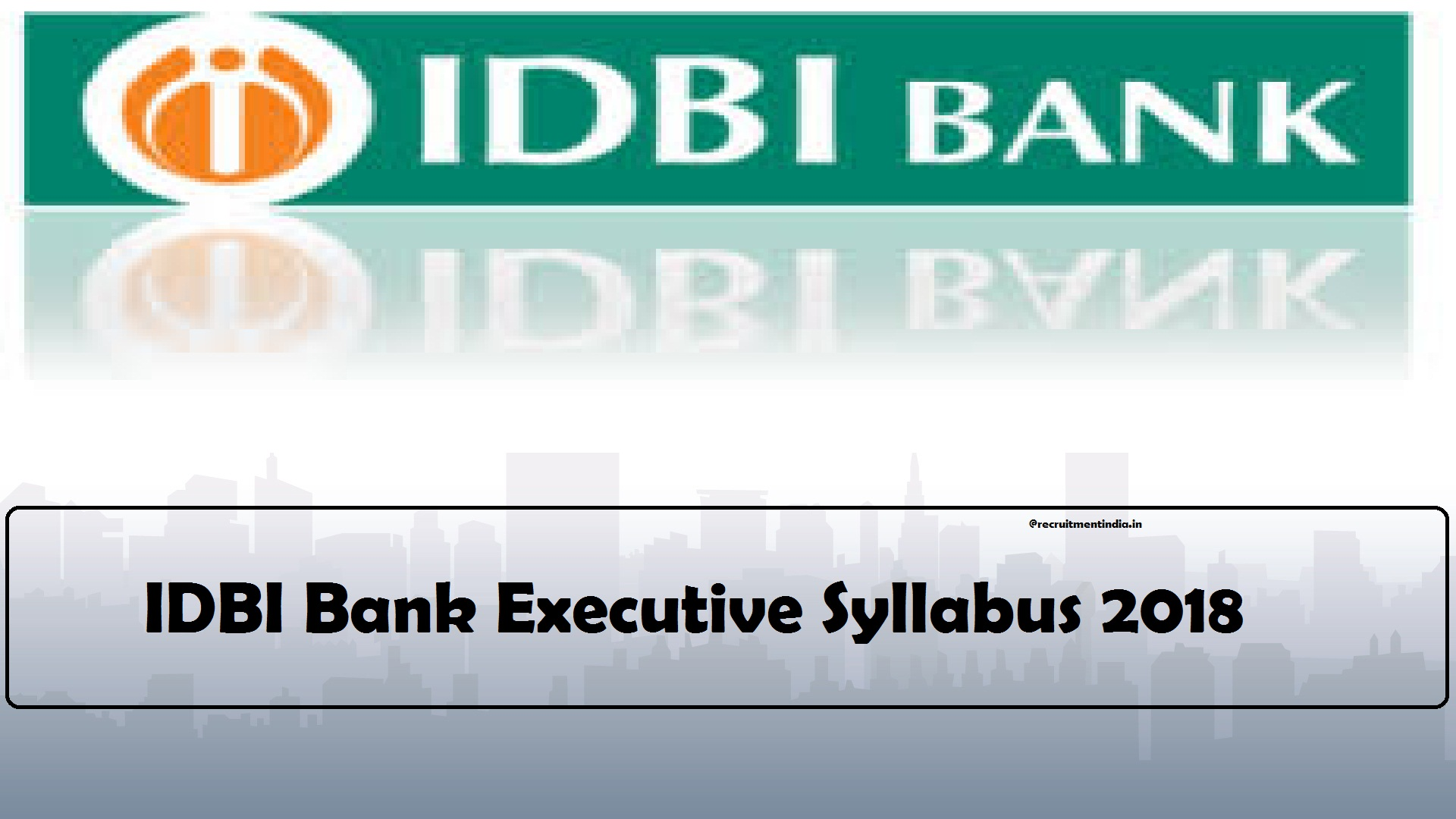 IDBI Bank Executive Syllabus 2018