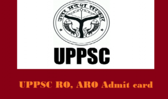 UPPSC RO/ARO Admit Card 2018  – Download Sahayak Samiksha Adhikari Mains Exam Date @ uppsc.up.nic.in