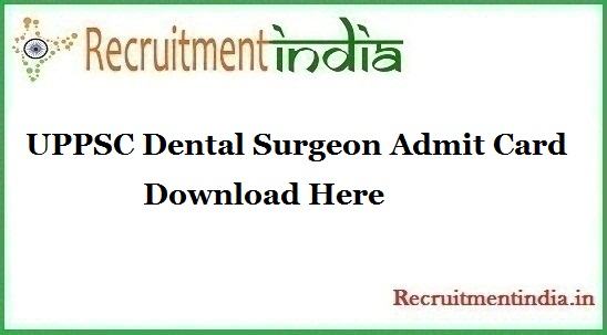 UPPSC Dental Surgeon Admit Card