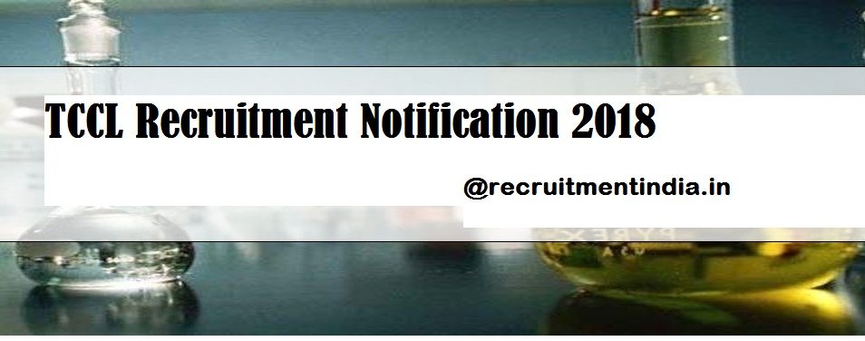TCCL Recruitment Notification