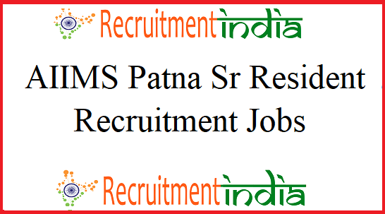 AIIMS Patna Senior Resident Recruitment