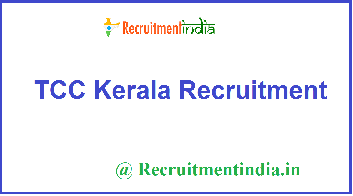 TCC Kerala Recruitment