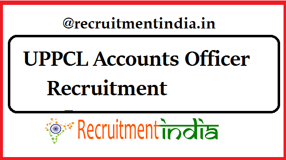 UPPCL Accounts Officer Recruitment