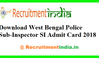 WB SI Admit Card 2018 | Download West Bengal Police Sub-Inspector Call Letter @policewb.gov.in