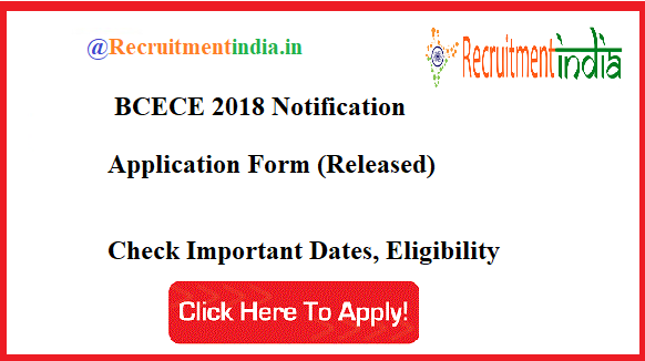 BCECE 2018 Notification