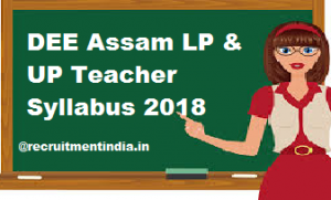 DEE Assam LP & UP Teacher Syllabus 2018
