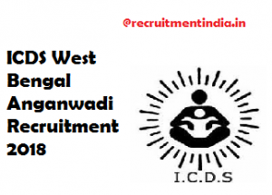 ICDS West Bengal Anganwadi Recruitment 2018 | Apply 70