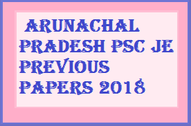 Arunachal Pradesh PSC JE Previous Papers 2018