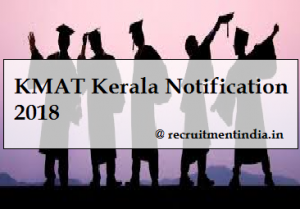 KMAT Kerala Notification 2018