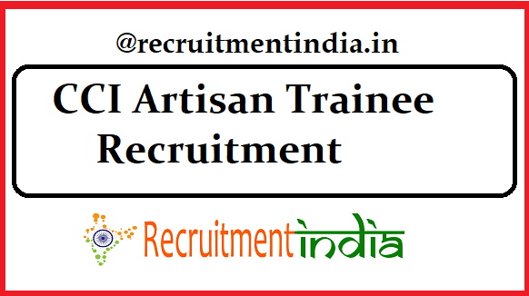 CCI Artisan Trainee Recruitment