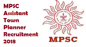MPSC Assistant Town Planner Recruitment 2018
