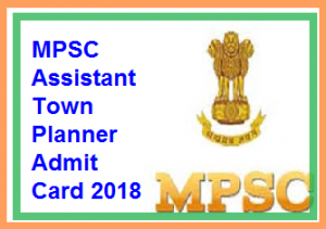 MPSC Assistant Town Planner Admit Card 2018