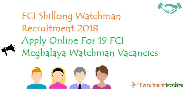 FCI Shillong Watchman Recruitment