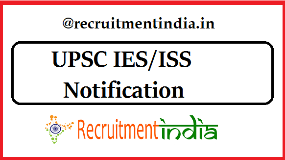 UPSC IES & ISS Exam Notification