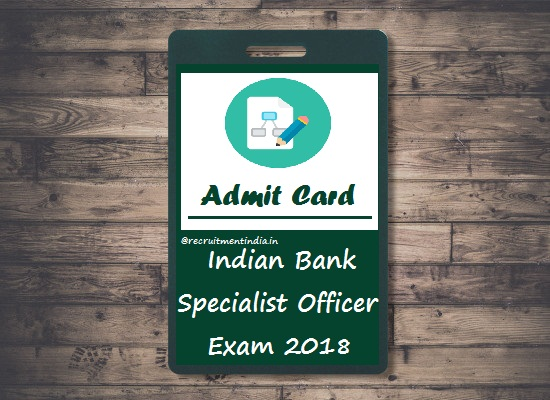 Indian Bank SO Admit Card
