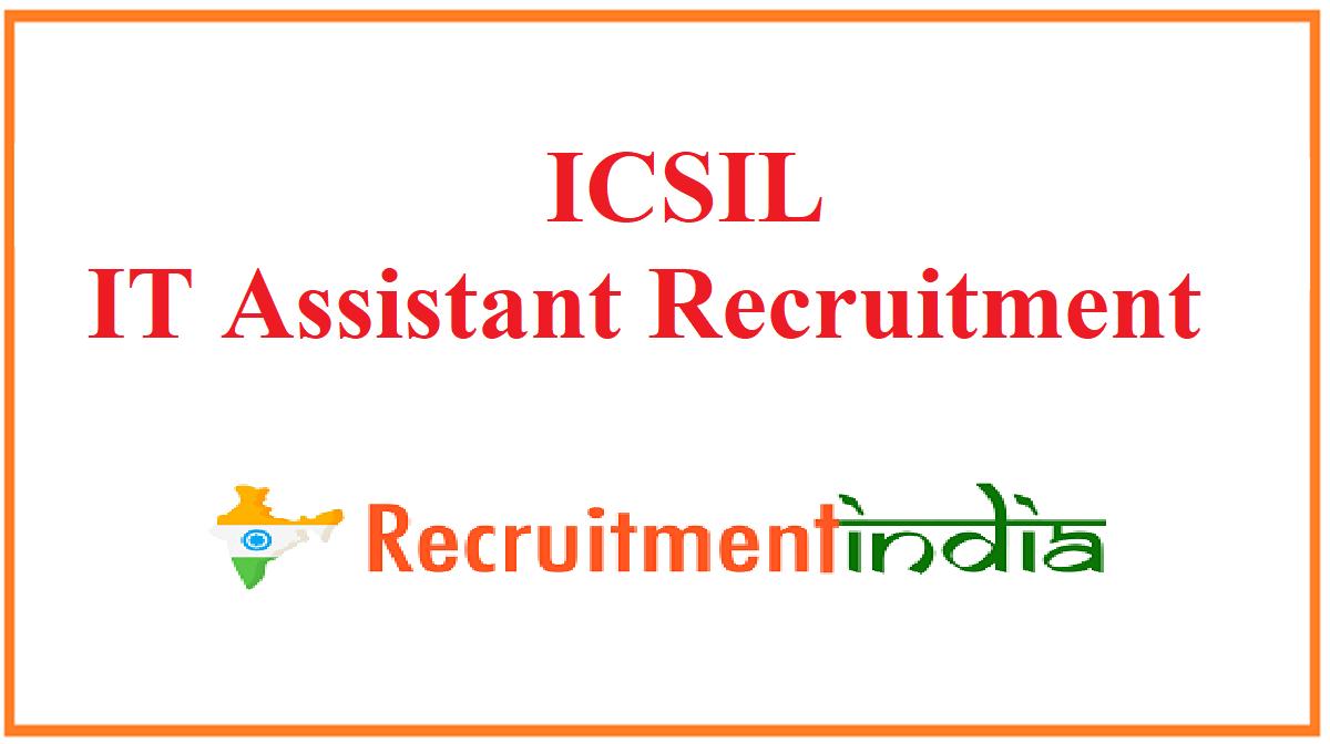 ICSIL IT Assistant Recruitment