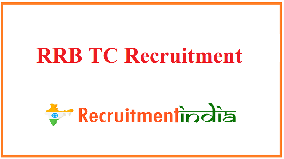 RRB TC Recruitment