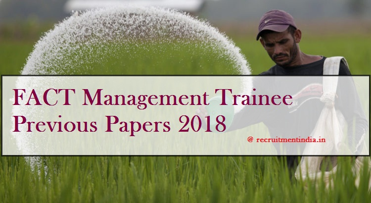 FACT Management Trainee Previous Papers 2018