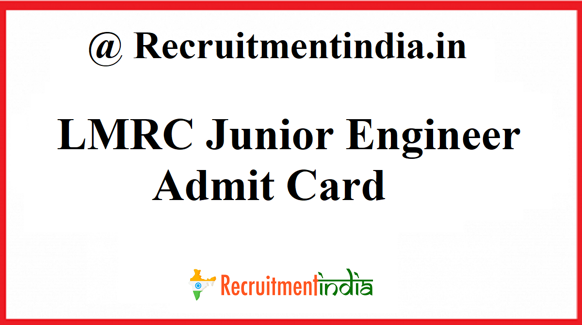 LMRC Junior Engineer Admit Card