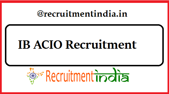 IB ACIO Recruitment