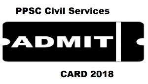 PPSC Civil Services Admit Card 2018
