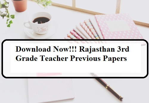 Rajasthan 3rd Grade Teacher Previous Papers