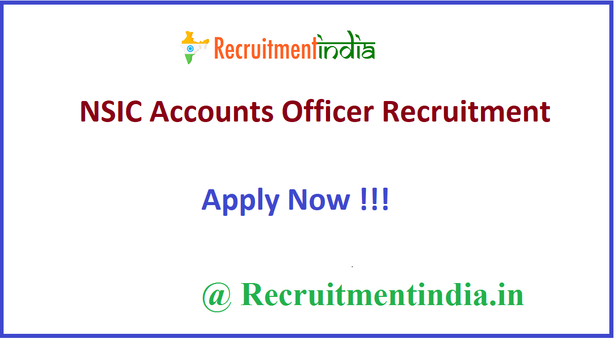 NSIC Accounts Officer Recruitment