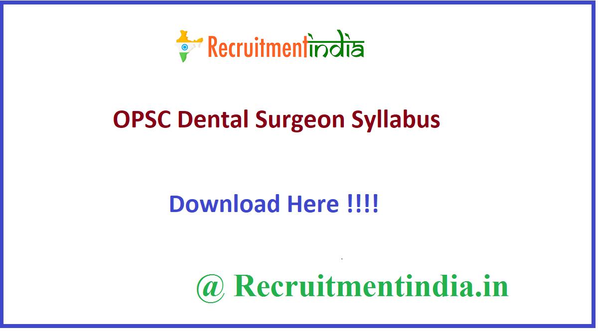 OPSC Dental Surgeon Syllabus