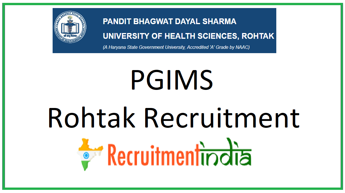 PGIMS Rohtak Recruitment