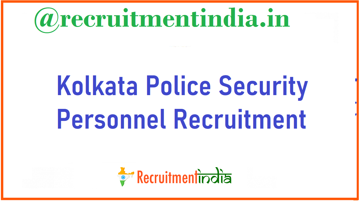 Kolkata Police Security Personnel Recruitment