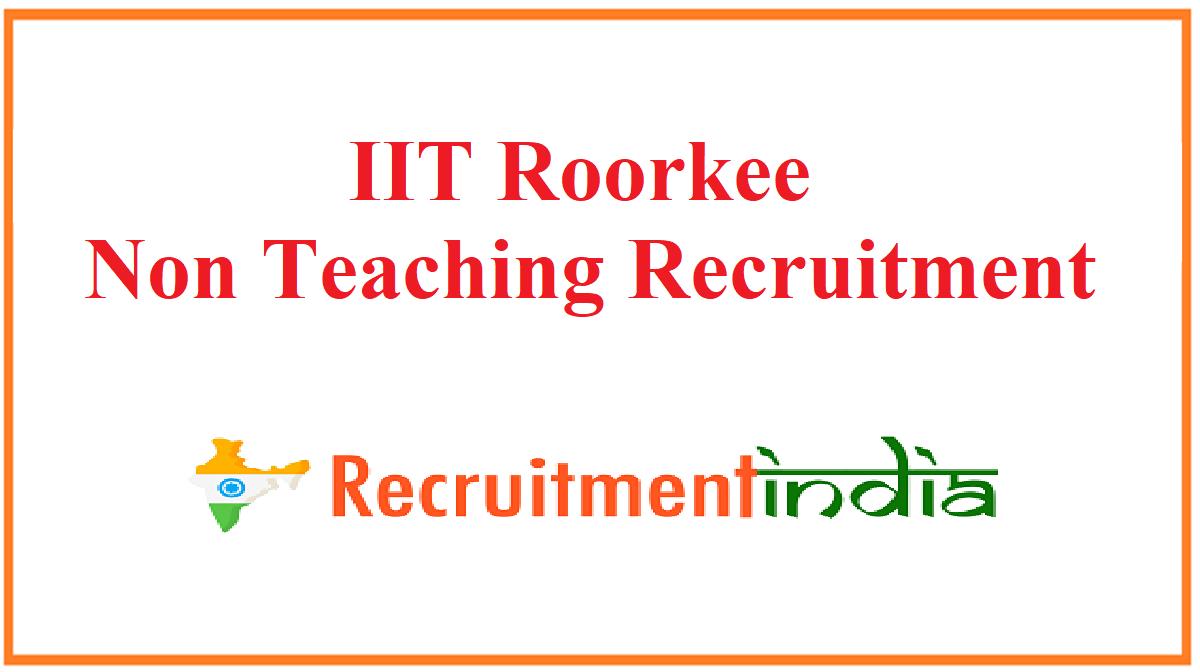 IIT Roorkee Non Teaching Recruitment