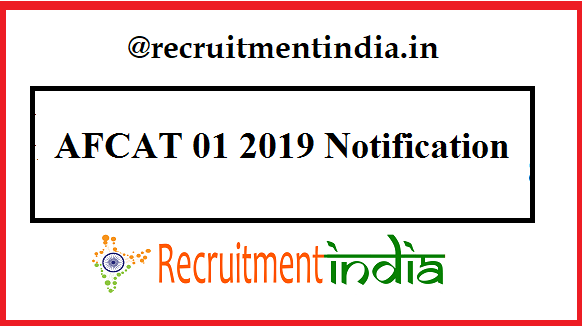 AFCAT 01 2019 Notification