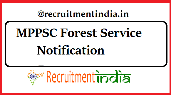 MPPSC Forest Service Notification