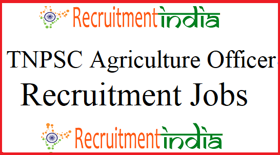 TNPSC Agriculture Officer Recruitment